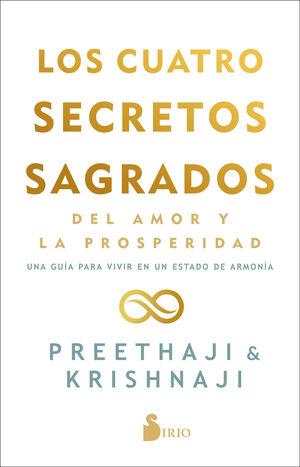 LOS CUATRO SECRETOS SAGRADOS DEL AMOR Y DE LA PROSPERIDAD