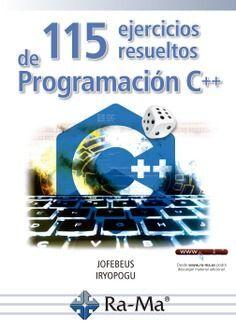 115 EJERCICIOS RESUELTOS DE PROGRAMACION C++