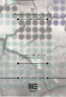 OPERACIÓN ÁTICA. BENGOECHEA, CASO 1
