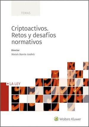 CRIPTOACTIVOS. RETOS Y DESAFÍOS NORMATIVOS
