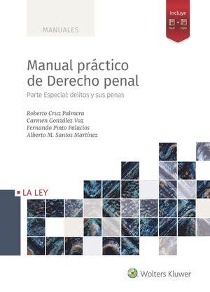 MANUAL PRACTICO DEDERECHO PENAL. PARTE ESPECIAL: DELITOS Y PENAS