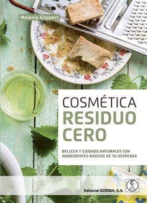 COSMETICA RESIDUO CERO:BELLEZA Y CUIDADO NATURALES