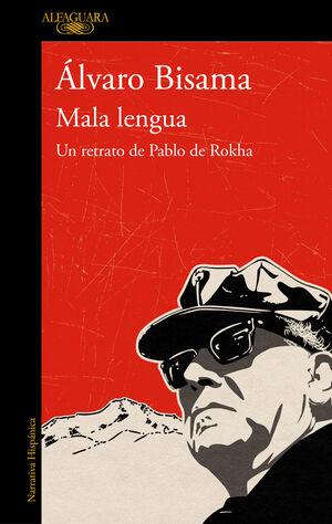 MALA LENGUA. UN RETRATO DE PABLO DE ROKHA
