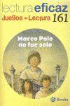 MARCO POLO NO FUE SOLO - JL/161 JUEGOS LECTURA