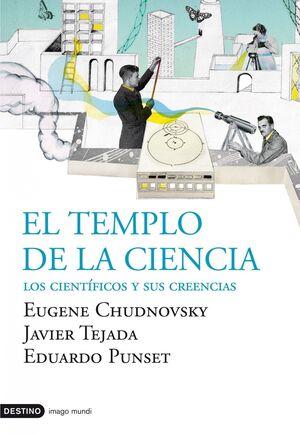 TEMPLO DE LA CIENCIA, EL. LOS CIENTIFICOS Y SUS CREENCIAS +DVD