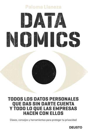 DATANOMICS TODOS LOS DATOS PERSONALES QUE DAS SIN DARTE CUENTA Y TODO LO QUE LAS EMPRESAS HACEN CON ELLOS