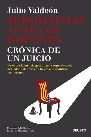 SEPARATISTAS ANTE LOS ROPONES. CRÓNICA DE UN JUICIO