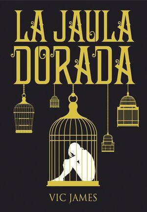 LA JAULA DORADA. LOS DONES OSCUROS /1