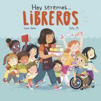 HOY SEREMOS...LIBREROS