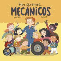 HOY SEREMOS...MECÁNICOS