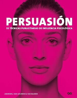 PERSUACION. 33 TECNICAS PUBLICITARIAS DE INFLUENCIA PSICOLOGICA