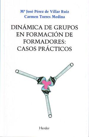 DINAMICA DE GRUPOS EN FORMACION DE FORMADORES: CASOS PRACTICOS