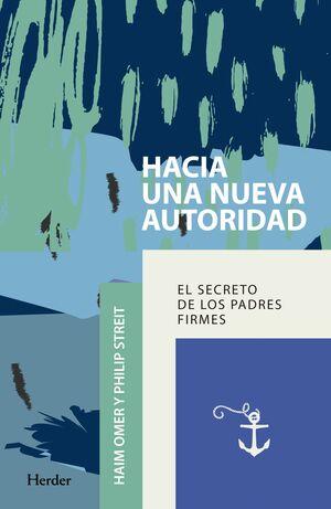 HACIA UNA NUEVA AUTORIDAD EL SECRETO DE LOS PADRES FIRMES