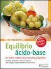 EQUILIBRIO ACIDO-BASE. UN FACTOR ESENCIAL PARA UNA SALUD OPTIMA