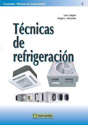 *** TECNICAS DE REFRIGERACION