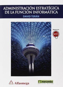 ADMINISTRACION ESTRATEGICA DE LA FUNCION INFORMATICA