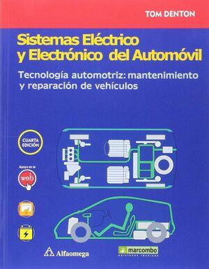 SISTEMAS ELECTRICO Y ELECTRONICO DEL AUTOMOVIL. TECNOLOGIA AUTOMOTRIZ: MANTENIMIENTO Y REPARACION DE VEHICULOS