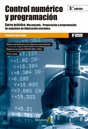 020 CONTROL NUMÉRICO Y PROGRAMACIÓN. CURSO PRACTICO MECANIZADO, PREPARACION Y PROGRAMACION DE MAQUINAS DE FABRICACION MECANICA