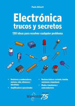ELECTRONICA TRUCOS Y SECRETOS 130 IDEAS PARA RESOLVER PROBL