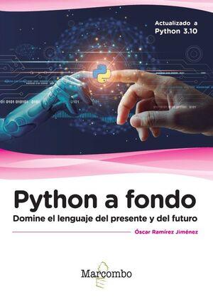 PYTHON A FONDO. DOMINA EL LENGUAJE DEL PRESENTE Y DEL FUTURO