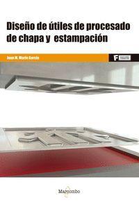 021 CF/GS DISEÑO DE UTILES DE PROCESADO DE CHAPA Y ESTAMPACION