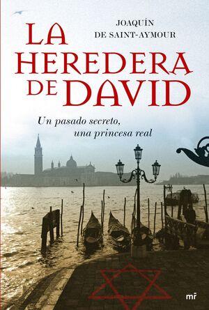 HEREDERA DE DAVID, LA. UN PASADO SECRETO, UNA PRINCESA REAL