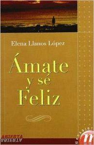 AMATE Y SE FELIZ -ABIERTA
