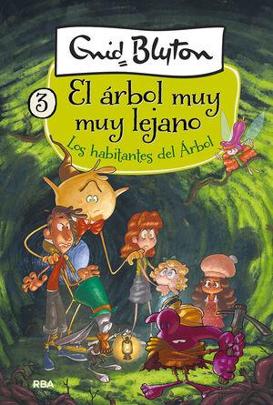 LOS HABITANTES DEL ARBOL. EL ÁRBOL MUY MUY LEJANO/ 3