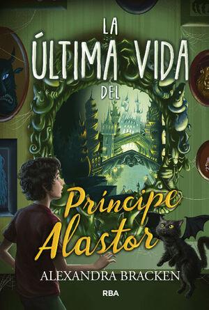 LA ULTIMA VIDA DEL PRINCIPE ALASTOR (PROSPER REDDING 2)