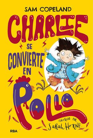 CHARLIE SE CONVIERTE EN POLLO