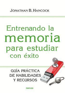 ENTRENANDO LA MEMORIA PARA ESTUDIAR CON EXITO