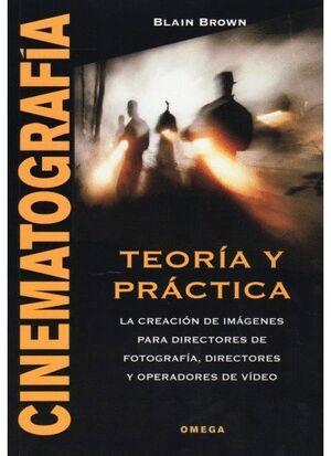 CINEMATOGRAFIA. TEORIA Y PRACTICA
