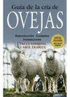 GUIA DE LA CRIA DE OVEJAS.  REPRODUCCION,CUIDADOS,INSTALACIONES