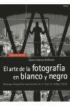 ARTE DE LA FOTOGRAFIA EN BLANCO Y NEGRO, EL.