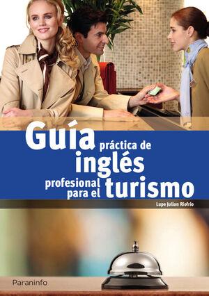 GUÍA PRACTICA DE INGLES PROFESIONAL PARA EL TURISMO