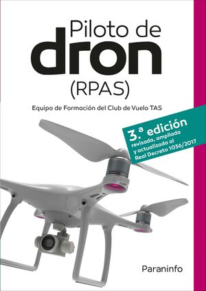 PILOTO DE DRON (RPAS). EQUIPO DE FORMACION DEL CLUB DE VUELO TAS