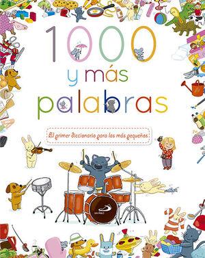 1000 Y MAS PALABRAS. EL PRIMER DICCIONARIO PARA LOS MAS PEQUEÑOS