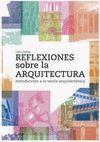 REFLEXIONES SOBRE LA ARQUITECTURA. INTRODUCCION A LA TEORIA....