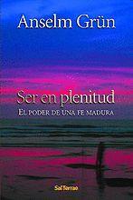 SER EN PLENITUD. EL PODER DE UNA FE MADURA