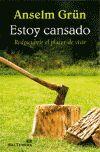ESTOY CANSADO. REDESCUBRIR EL PLACER DE VIVIR.