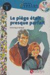 LE PIEGE ETAIT PRESQUE PARFAIT. NIVEAU 3 + CD -COLLECTION EVASION