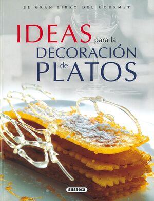 IDEAS PARA LA DECORACION DE PLATOS -EL GRAN LIBRO DEL GOURMET REF.869-8