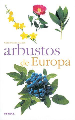 ARBUSTOS DE EUROPA -NATURALEZA. FLORA