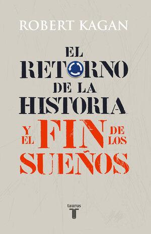 RETORNO DE LA HISTORIA Y EL FIN DE LOS SUEÑOS, EL