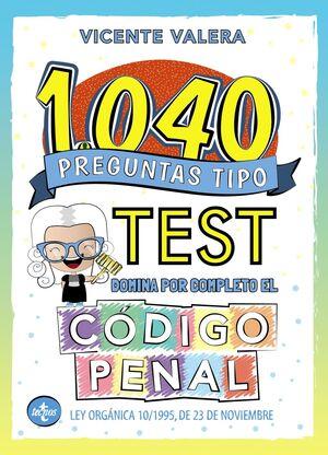 1040 PREGUNTAS TIPO TEST CÓDIGO PENAL (2021)