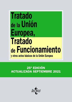 021 N149 TRATADO DE LA UNIÓN EUROPEA, TRATADO DE FUNCIONAMIENTO Y OTROS ACTOS BÁSICOS DE LA UNIÓN EUROPEA