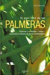 GRAN LIBRO DE LAS PALMERAS, EL. ESPECIES Y VARIEDADES, CULTIVO,..