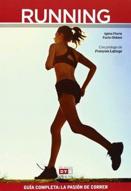 RUNNING. GUIA COMPLETA: LA PASION POR CORRER