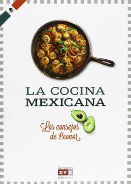 LA COCINA MEXICANA -LOS CONSEJOS DE LEONOR