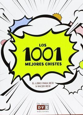 LOS 1001 MEJORES CHISTES. EL LIBRO PARA REIR Y HACER REIR